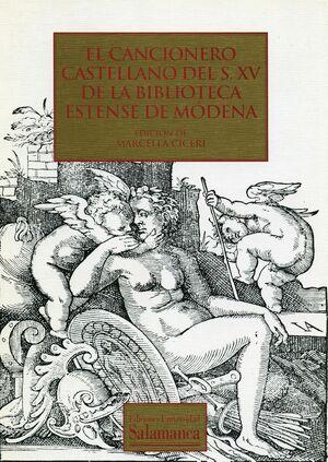EL CANCIONERO CASTELLANO DEL SIGLO XV DE LA BIBLIOTECA ESTENSE DE MÓDENA