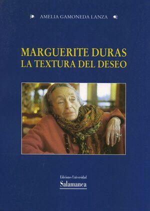 MARGARITE DURAS. LA TEXTURA DEL DESEO