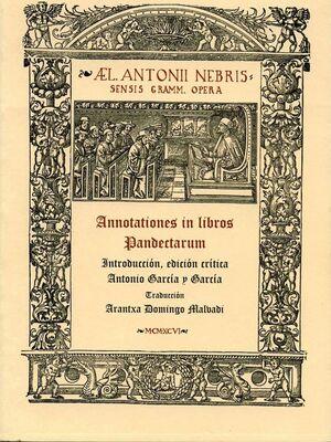 ANNOTATIONES IN LIBROS PANDECTARUM. EDICIÓN CRÍTICA DE ANTONIO GARCÍA Y GARCÍA