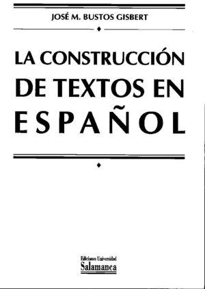 LA CONSTRUCCIÓN DE TEXTOS EN ESPAÑOL