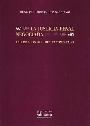 LA JUSTICIA PENAL NEGOCIADA. EXPERIENCIAS DE DERECHO COMPARADO