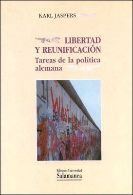 LIBERTAD Y REUNIFICACIÓN. TAREAS DE LA POLÍTICA ALEMANA