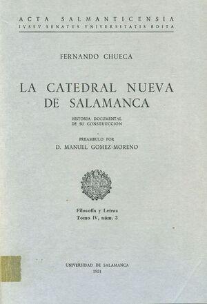 LA CATEDRAL NUEVA DE SALAMANCA, HISTORIA DOCUMENTAL DE SU CONSTRUCCIÓN