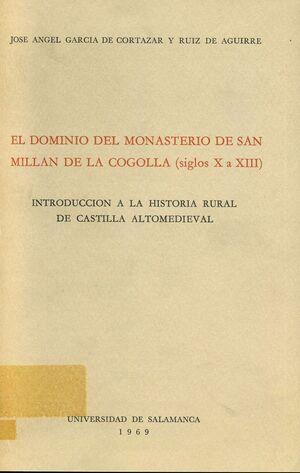 EL DOMINIO DEL MONASTERIO DE SAN MILLÁN DE LA COGOLLA, (SIGLOS X A XIII). INTRODUCCIÓN A LA HISTORIA