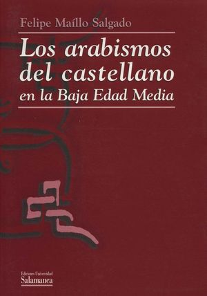 LOS ARABISMOS DEL CASTELLANO EN LA BAJA EDAD MEDIA