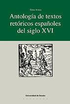 ANTOLOGÍA DE TEXTOS RETÓRICOS ESPAÑOLES DEL SIGLO XVI