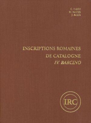 INSCRIPTIONS ROMAINES DE CATALOGNE. IV.BARCINO