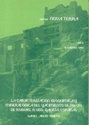 LA CARACTERIZACIÓN GEOQUÍMICA Y MINERALÓGICA DEL YACIMIENTO DE PB-ZN DE RUBIAIS (LUGO, GALICIA, ESPA