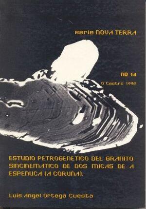 ESTUDIO PETROGENÉTICO DEL GRANITO SINCENIMÁTICO DE DOS MICAS DE ESPENUCA (CORUÑA, GALICIA, ESPAÑA)
