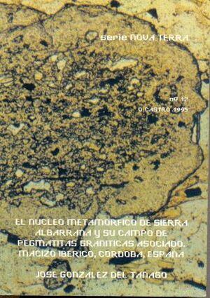 EL NÚCLEO METAMÓRFICO DE SIERRA ALBARRANA Y SU CAMPO DE PEGMATITAS ASOCIADO, MACIZO IBÉRICO, CÓRDOBA