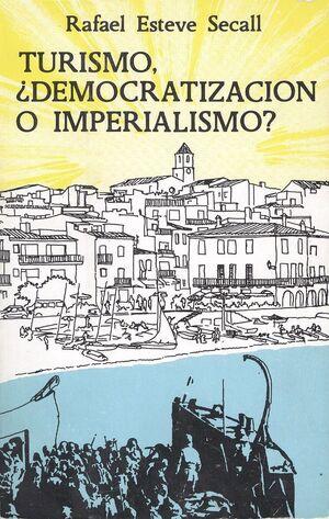 TURISMO, ¿DEMOCRATIZACIÓN O IMPERIALISMO?