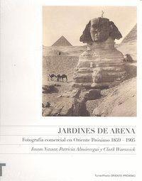 JARDINES DE ARENA FOTOGRAFA COMERCIAL EN ORIENTE PRÓXIMO 1859-1905