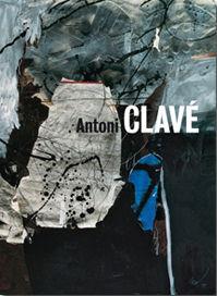 ANTONI CLAVÉ UN MUNDO DE ARTE. OBRAS 1934-2002 / A WORLD OF ART. WORKS 1934-2002