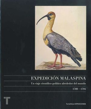 THE MALASPINA EXPEDITION A SCIENTIFIC AND POLITICAL VOYAGE AROUND THE WORLD, 1789-1794