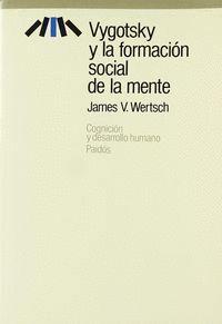 VYGOTSKY Y LA FORMACIÓN SOCIAL DE LA MENTE