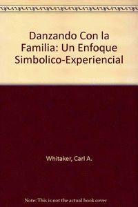 DANZANDO CON LA FAMILIA UN ENFOQUE SIMBÓLICO-EXPERIMENTAL