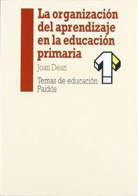 LA ORGANIZACIÓN DEL APRENDIZAJE EN LA EDUCACIÓN PRIMARIA TR.: I. BOTELLA