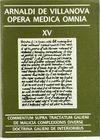 OPERA MEDICA OMNIA VOL. XV RÚSTICA. COMMENTUM SUPRA TRACTATUM GALIENI DE MALICIA COMPLEXIONIS DIVERS