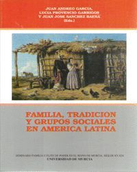 FAMILIA, TRADICIÓN Y GRUPOS SOCIALES EN AMÉRICA LATINA