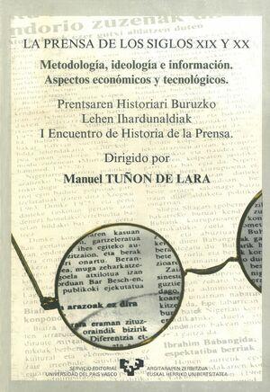LA PRENSA DE LOS SIGLOS XIX Y XX. METODOLOGÍA, IDEOLOGÍA E INFORMACIÓN. ASPECTOS ECONÓMICOS Y TECNOL