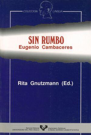 SIN RUMBO. EUGENIO CAMBACERES