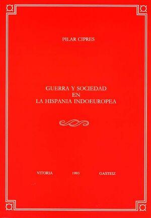 GUERRA Y SOCIEDAD EN LA HISPANIA INDOEUROPEA
