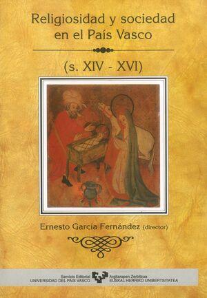 RELIGIOSIDAD Y SOCIEDAD EN EL PAÍS VASCO (S. XIV-XVI)