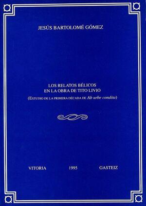 LOS RELATOS BÉLICOS EN LA OBRA DE TITO LIVIO. ESTUDIO DE LA PRIMERA DÉCADA DE AB