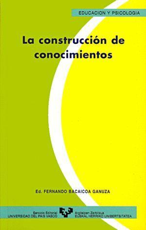 LA CONSTRUCCIÓN DE CONOCIMIENTOS
