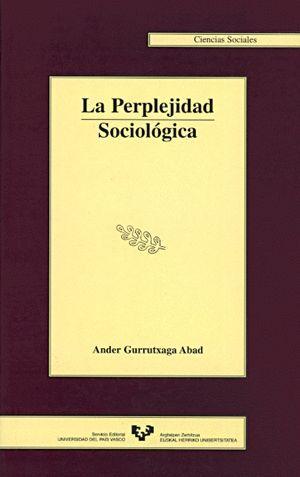 LA PERPLEJIDAD SOCIOLÓGICA