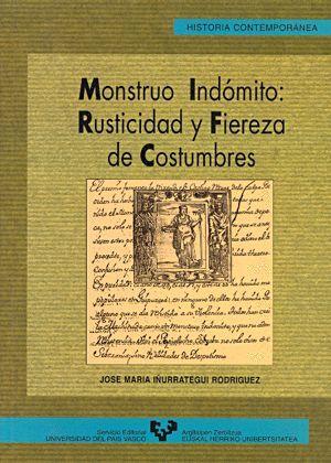 MONSTRUO INDÓMITO: RUSTICIDAD Y FIEREZA DE COSTUMBRES. FORALIDAD Y CONFLICTO SOCIAL AL FINAL DEL ANT