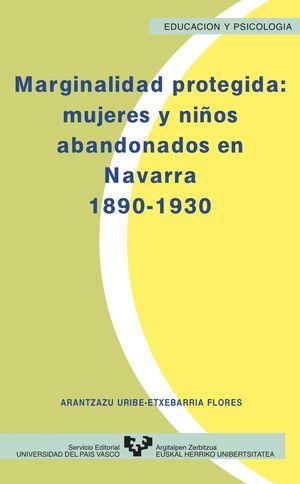 MARGINALIDAD PROTEGIDA: MUJERES Y NIÑOS ABANDONADOS EN NAVARRA (1890-1930)