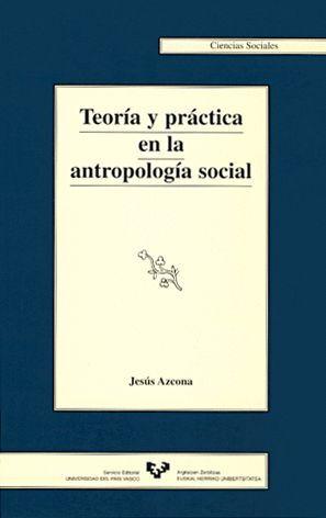 TEORÍA Y PRÁCTICA EN LA ANTROPOLOGÍA SOCIAL