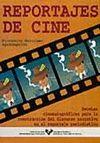 REPORTAJES DE CINE. RECETAS CINEMATOGRÁFICAS PARA LA CONSTRUCCIÓN DEL DISCURSO NARRATIVO EN EL REPORTAJE PERIODÍSTICO