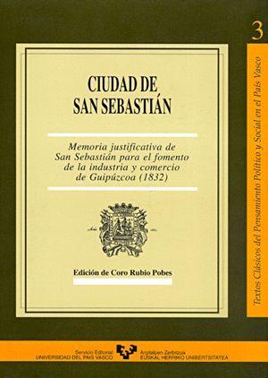 CIUDAD DE SAN SEBASTIÁN. MEMORIA JUSTIFICATIVA DE SAN SEBASTIÁN PARA EL FOMENTO DE LA INDUSTRIA Y CO