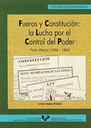 FUEROS Y CONSTITUCIÓN: LA LUCHA POR EL CONTROL DEL PODER. PAÍS VASCO, 1808-1868