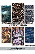 TECNOLOGAS PICTÓRICAS Y CREATIVIDAD