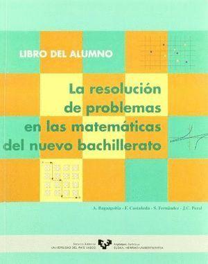 LA RESOLUCIÓN DE PROBLEMAS EN LAS MATEMÁTICAS DEL NUEVO BACHILLERATO. LIBRO DEL ALUMNO