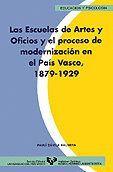 LAS ESCUELAS DE ARTES Y OFICIOS Y EL PROCESO DE MODERNIZACIÓN EN EL PAÍS VASCO (1879-1929)