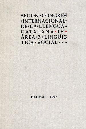 SEGÓN CONGRÉS INTERNACIONAL DE LA LLENGUA CATALANA IV. ÀREA 3. LINGÜÍSTICA SOCIAL