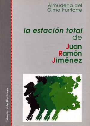 LA ESTACIÓN TOTAL DE JUAN RAMÓN JIMÉNEZ