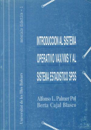 INTRODUCCIÓN AL SISTEMA OPERATIVO VAX/VMS Y AL SISTEMA ESTADÍSTICO SPSS