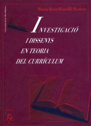 INVESTIGACIÓ I DISSENYS EN TEORIA DEL CURRÍCULUM