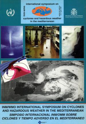 INM/WMO INTERNAT.SYMPOIIUM ON CYCLONES AND HAZARDOUS WEATHER IN THE MEDITERRANEAN