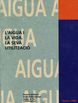 L'AIGUA I LA VIDA. LA SEVA UTILIZACIÓ