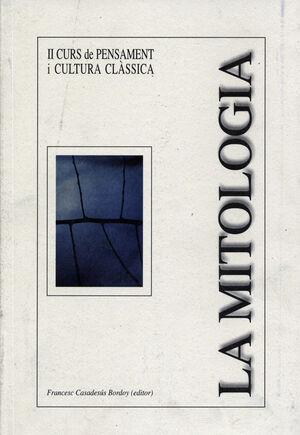 LA MITOLOGIA. III CURS DE PENSAMENT I CULTURA CLÀSSICA