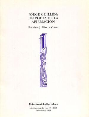 JORGE GUILLÉN: UN POETA DE LA AFIRMACIÓN
