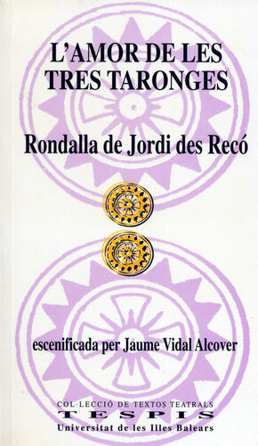 L'AMOR DE LES TRES TARONGES, RONDALLA DE JORDI D'ES RECÓ ESCENIFICADA PER JAUME VIDAL ALCOVER