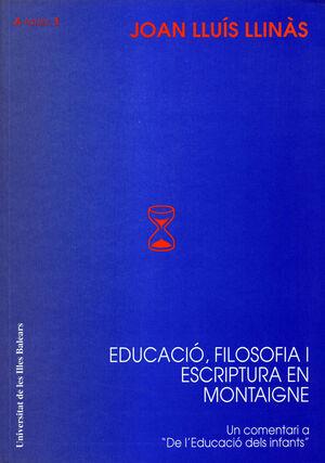 EDUCACIÓ, FILOSOFIA I ESCRIPTURA EN MONTAIGNE