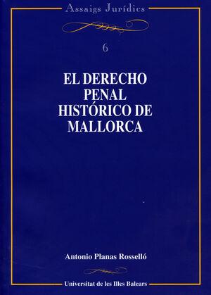 EL DERECHO PENAL HISTÓRICO DE MALLORCA (SIGLOS XIII-XVIII)